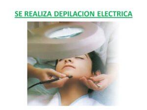 SE REALIZA DEPILACION ELECTRICA